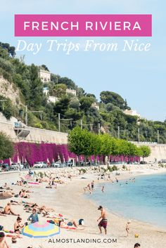 Day Trips From Nice France: Places to visit on the French Riviera...