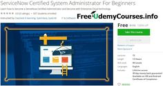 [#Udemy 100% Off] #ServiceNow Certified System Administrator For Beginners   About This Course  Published 11/2016English  Course Description  Learn how to become aServiceNow - Certified Administrator with hand-on real tutorials!  Are you ready to become aServiceNow - Certified Administratorand enjoy a fascinating high paying career?  Or maybe you just want to learn additional tips and techniques taking to a whole new level?  Welcome to The ServiceNow Certified System Administrator For…
