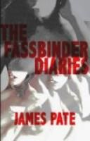 The Fassbinder Diaries by James Pate.  Estimated Reading Time: 86 minutes.