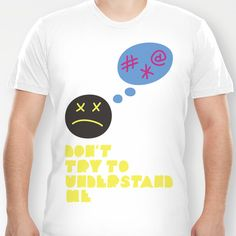 Don't try to understand me T-shirt by Estudio Minga | www.estudiominga.com - $18.00