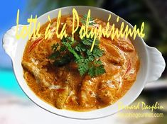 LOTTE A LA POLYNESIENNE Tahiti, Foie Gras, Bon Appetit, Thai Red Curry, Seafood, Brunch, Food And Drink, Healthy Recipes, Fish