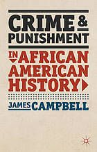 Crime and punishment in African American history