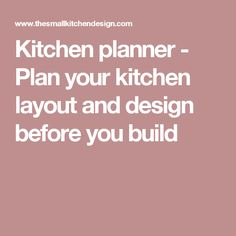 Kitchen planner - Plan your kitchen layout and design before you build