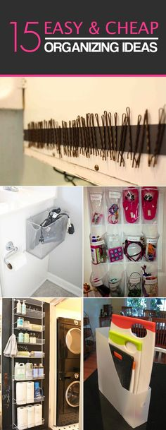 Great list of 15 easy & cheap organizing ideas that will instantly help you to save space and time.