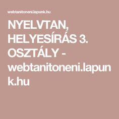 NYELVTAN, HELYESÍRÁS 3. OSZTÁLY - webtanitoneni.lapunk.hu