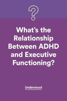The relationship between #ADHD and executive functioning issues - ADD / ADHD