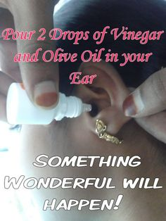 Pour 2 Drops of Vinegar and Olive Oil in your Ear - Health & Fitness & Remedy Natural Health Remedies, Natural Cures, Natural Healing, Natural Diuretic, Health And Beauty Tips, Health Tips, Health And Wellness, Health Benefits, Ear Health