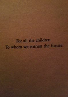 This is important in two different ways. We set out expectations for our future generations that we expect them to abide by. However, if we do not trust them and their intuition how are we to ever progress ? Giver Quotes, Book Quotes, Me Quotes, U Book, Book Nerd, Book Dedication, Lois Lowry, The Giver, Great Books