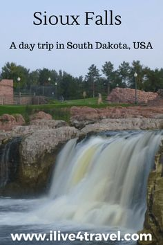 Read about my trip to visit the falls in Sioux Falls, South Dakota, USA
