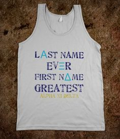 """I WANT THIS!!!! But with Gamma Sig letters. """"Last Name EveΓ First Name GrΣatΣst"""""""
