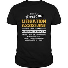 Being An Awesome Litigation Assistant T-Shirt, Hoodie Litigation Assistant