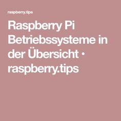 Raspberry Pi Betriebssysteme in der Übersicht • raspberry.tips