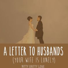 Dear Husbands, I've heard from your wife---she needs your attention. She tells me she's lonely. She feels isolated and ignored. Her life is wrapped around children, work, and& household chores. Marriage And Family, Marriage Relationship, All Family, Happy Marriage, Marriage Advice, Healthy Marriage, Failing Marriage Quotes, Godly Marriage, Marriage Prayer