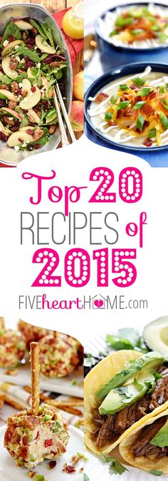 Top 20 Recipes of 2015 ~ Five Heart Home's 20 most popular recipes of the year… Top Recipes, Real Food Recipes, Dinner Recipes, Cooking Recipes, Sunday Recipes, Most Popular Recipes, Favorite Recipes, Food Website, Dinner Is Served