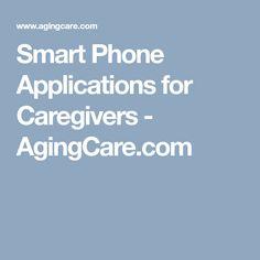 Smart Phone Applications for Caregivers - AgingCare.com