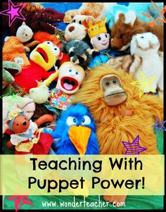 Teaching with puppets - many uses (teaching content, behavior, etc) Site has lots of resources on using and making puppets with kids