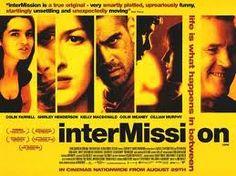 Intermission..a BBC film, Irish mafia, comedy, violence, dark and funny.