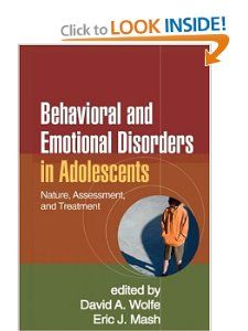 Behavioral and Emotional Disorders in Adolescents: Nature, Assessment, and Treatment: David A. Wolfe PhD, Eric J. Mash PhD: 9781606231159: Amazon.com: Books