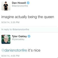 YES Tyler is queen! •  I litterealky burst out laughing every time I see this post omg.