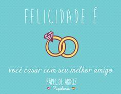 Felicidade é casar com seu melhor amigo. #Sernoivaé #casamento #convites #papeldearroz #convitedecasamento #felicidade