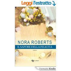 Il sapore della felicità (Leggereditore Narrativa) eBook: Nora Roberts, Federica Ressi: Amazon.it: Kindle Store