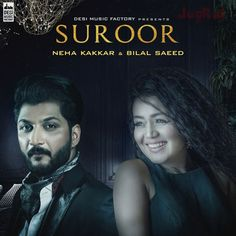 Download Suroor Mp3 Song, Neha Kakkar & Bilal Saeed Singer Released Recent Album Suroor Song You can easily get this song from djsong.uk