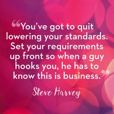 50 Best Relationship Quotes From Steve Harvey - Steve Harvey Dating and Relationship Advice