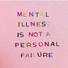 Mental illness is not a personal failure. Mental illness is exactly that - an illness. Just an illness like diabetes, or cancer, or any… Mental Health Facilities, Mental Health Day, Mental Health Conditions, Mental Health Quotes, Mental Health Awareness, Diabetes, Mental Illness Quotes, Stress Disorders, Mental Health