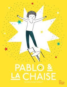 Delphine Perret, Pablo et la chaise (Editions Les Fourmis Rouges)