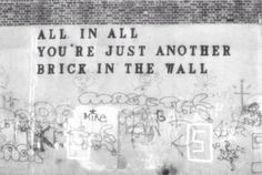Pink Floyd- Another brick in the wall Brick In The Wall, Music Lyrics, Music Quotes, Song Quotes, Graffiti Kunst, Blog, Pink Floyd, Beautiful Words, Hello Beautiful