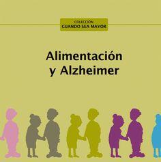 Alimentación y Alzheimer: Libro divulgativo con consejos prácticos destinado a cuidadores de afectados de enfermedad de Alzheimer.