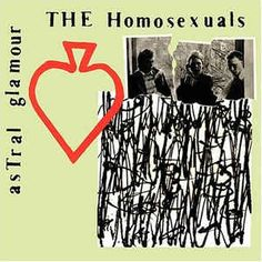 The Homosexuals - asTral glamour at Discogs