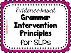 Speechy Musings: 10 evidence-based principles all SLPs should be using in their grammar interventions! Vocabulary Activities, Speech Therapy Activities, Language Activities, Speech Language Pathology, Speech And Language, Receptive Language, Therapy Ideas, Grammar Skills, School Lessons