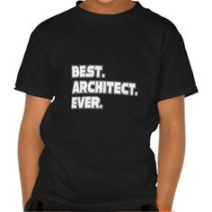 Best Architect Ever T Shirt, Hoodie Sweatshirt