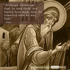 """""""Although Christ was God, he took flesh; and having been made man, he remained what he was, God."""" - Origen #Christ #God #Incarnation"""