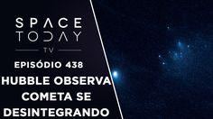 Hubble Observa Cometa Se Desintegrando - Space Today TV Ep.438