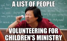 Lately my church has been short on volunteers for children's ministry so when I saw this picture I just had to create this  #childrensministry #church #funny #nursery