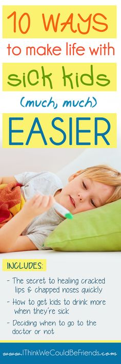 Juggling sick kids with the rest of busy life can be stressful, here are 10 ways to take the stress and worry out of having sick little ones!