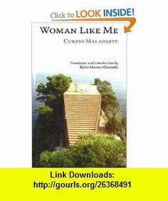 Woman Like Me (Donna Come Me) (Troubador Italian) (9781905237845) Curzio Malaparte, Robin Monotti Graziadei , ISBN-10: 1905237847  , ISBN-13: 978-1905237845 ,  , tutorials , pdf , ebook , torrent , downloads , rapidshare , filesonic , hotfile , megaupload , fileserve