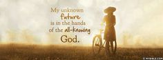 My Unknown Future Is In The Hands Of The All-Knowing God - Facebook Cover Photo