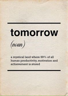 Tomorrow (well, maybe not but, oh, too true!!)