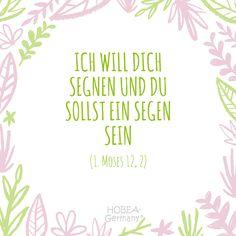 """""""Ich will dich segnen und du sollst ein Segen sein"""" 1. Moses 12, 2 - Schöner Taufspruch für Kinder und Karten. #taufe #taufspruch #sprüche #kinder #quote #spruch #familie #bibel #karte #kirche #kurz #biblisch #katholisch"""