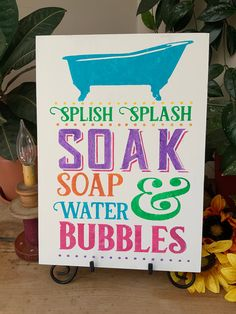 Splish Splash Soak Soap Water and Bubbles/ Colorful Bathroom Sign/ Farmhouse Style/ French Country/ Kid's Bathroom