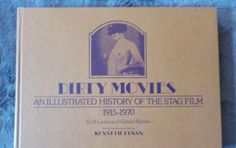 Dirty Movies : An Illustrated History of the Stag Film 1915-1970 by G. Rabkin...