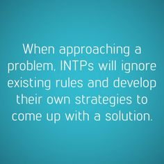 I look at the existing rules and systems; I just usually find them inadequate.