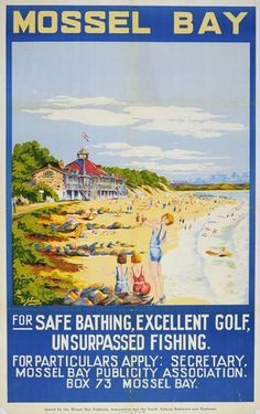Mossel Bay - For safe bathing, excellent golf, unsurpassed fishing - (Johnson) - Afrique du Sud - New Africa, South Africa, Bathing Costumes, Beach Costumes, Vintage Beach Posters, Harbor Town, Enjoying The Sun, Beautiful Places In The World, Beach Scenes