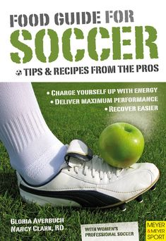 athlete nutrition Buy Food Guide for Soccer by Gloria Averbuch, Nancy Clark and Read this Book on Kobo's Free Apps. Discover Kobo's Vast Collection of Ebooks and Audiobooks Today - Soccer Workouts, Soccer Drills, Soccer Tips, Soccer Players, Soccer Stuff, Soccer Player Workout, Soccer Coaching, Football Stuff, Athlete Nutrition