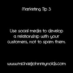 Marketing Tip Use social media to develop a relationship with your customers, not to spam them Spam, Relationship, Social Media, Marketing, Business, Tips, Store, Social Networks, Business Illustration