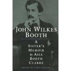 As tragic as this story is in our history, it's gripping ... a modern day JFK assassination.  John Wilkes Booth: A Sister's Memoir