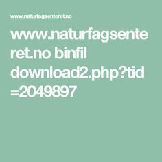 www.naturfagsenteret.no binfil download2.php?tid=2049897